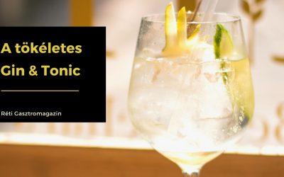 A tökéletes Gin & Tonic (G&T)