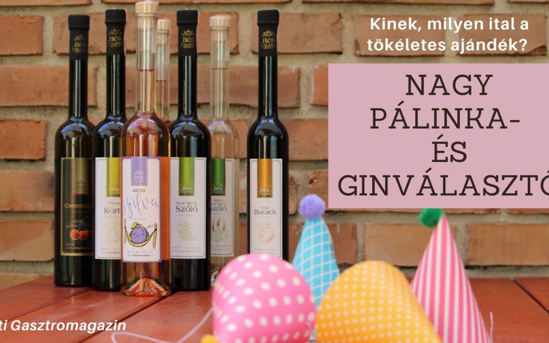 Nagy Pálinka- és Ginválasztó – Kinek, milyen ital a tökéletes ajándék?