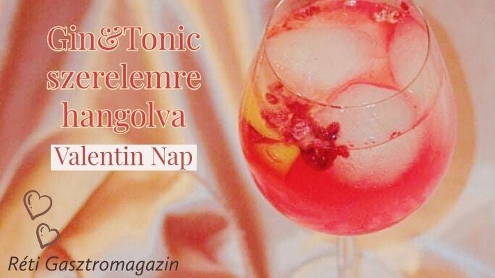 Gin & Tonic szerelemre hangolva – Valentin napra