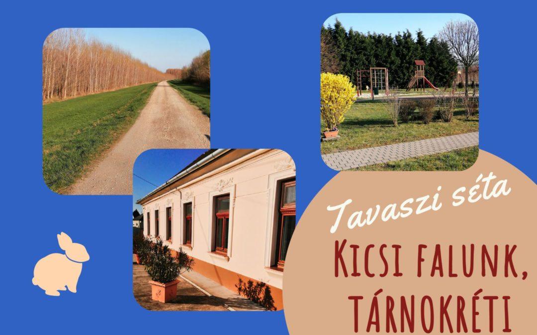 Kicsi falunk, Tárnokréti - Tavaszi séta